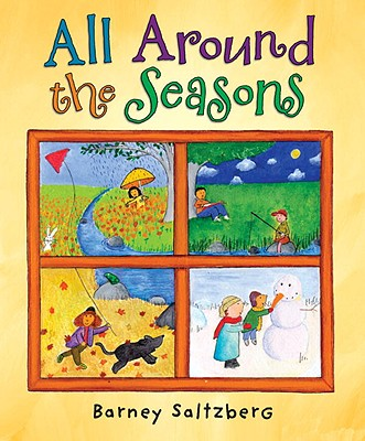 All Around the Seasons By Saltzberg, Barney